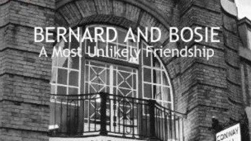 """Bernard and Bosie: A Most Unlikely Friendship"""