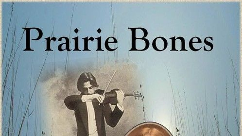 Prairie Bones Directed by Connie Stevens, produced by It Starts With A Story Productions (IsWas)