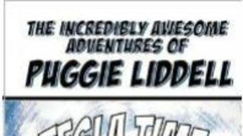 The Incredibly Awesome Adventures of Puggie Liddell