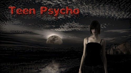 Poster for my next feature film, Teen Psycho.