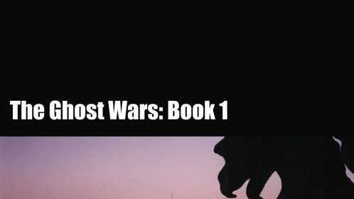Cover of The Ghost Wars: Book One
