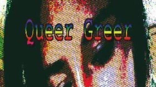 My first book, QUEER GREER.