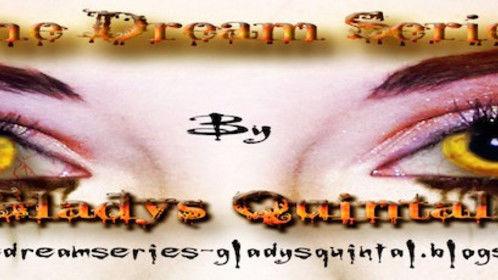 http://thedreamseries-gladysquintal.blogspot.com