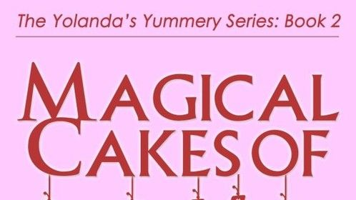 Magical Cakes of Love: The Yolanda's Yummery Series, Book 1
