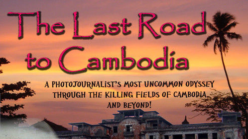 "My new doc, ""Last Road to Cambodia"" is, finally, finished.  ""A freelance journalist's walkabout through the killing fields of Cambodia and beyond"".  See trailer: http://vimeo.com/104970440"