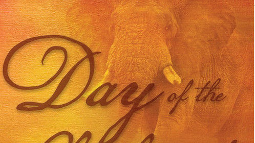 BOOK: DAY OF THE ELEPHANTS