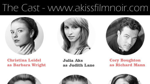 A Kiss - Film Noir Cast.