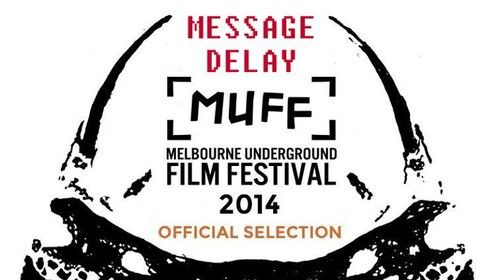 Message Delay - Official Selection MUFF 2014