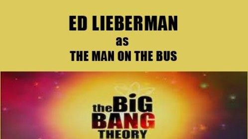You may remember my Blog in Dec. What do Taco Bell, Jon Lovitz & The Big Bang Theory Have in Common?  By Ed Lieberman Thursday, December 11th, 2014 Well....I booked an on camera role and scene with Jim Parsons.