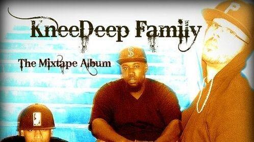 KneeDeep Family - The Mixtape Album All Production By Tyree Karon