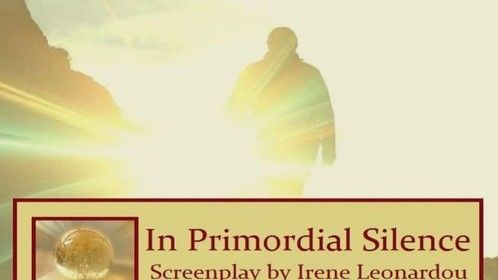 "An adventurous and exciting screenplay about the secret behind Human Evolution and Human Ascension!   ""In Primordial Silence"" is a Fantasy / Sci-Fi screenplay by Irene Leonardou about a Quantum physicist who, during her crucial research on the evolution of the human race, finds herself part of an unlikely team and in the middle of an archaeological excavation and a sensational discovery. Running away, whilst mysterious forces work against them, they experience among other things the existence of multidimensionality and they realize that the future of humanity is in their hands."