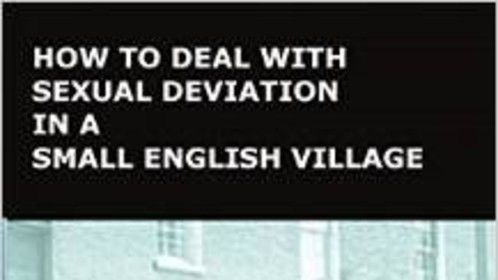 "Book Cover for ""How to Deal with Sexual Deviation in a Small English Village"" - My first novel..."