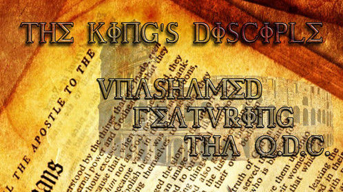 """""""Unashamed"""" by The King's Disciple, featuring Tha Q.D.C."""