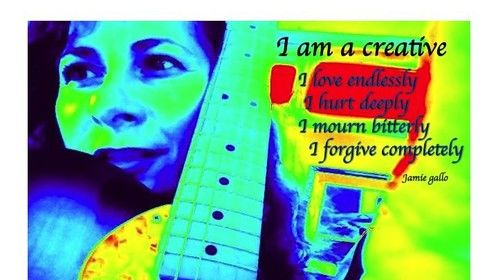 I am a creative, I love endlessly, I mourn bitterly, I forgive completely