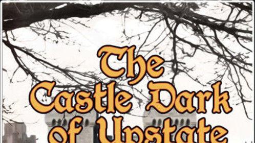 The Castle Dark of Upstate Screenplay