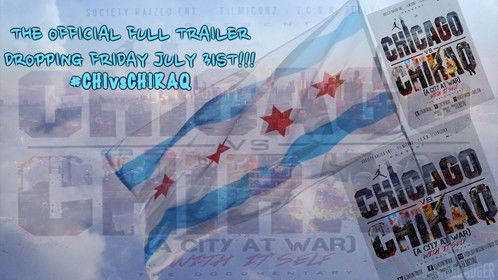 The Official Chicago vs Chiraq  Documentary Full Trailer  Dropping Friday July 31st!!!  â
