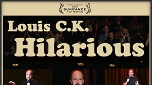 Louis C.K. Hilarious (2010)  Dir: Louis C.K. Stars: Louis C.K.  This is filmed in April of 2009 during a stop on his Hilarious show tour. Louis C.K brings his sarcastic with to the Pabst Theatre in Wilwaukee. Hilarious is the first ever stand up comedy film to be shown at Sundance.  Watch it here: http://www.watchfree.to/watch-c6029-Louis-CK-Hilarious-movie-online-free-putlocker.html
