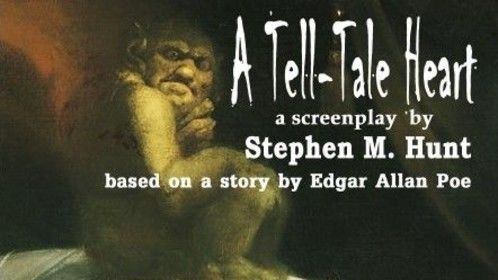 """A Tell-Tale Heart"" is a short screenplay based on an Edgar Allan Poe Story."