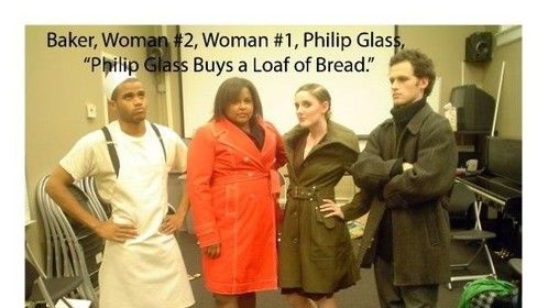"""Phillip Glass buys a loaf of Bread"" by David Ives."