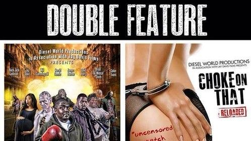 Double Feature: Choke on That Reloaded and Not Another Zombie Movie Diesel World Productions with Association with Jay Davis Films Saturday, November 7, 2015 from 6:30 PM to 9:30 PM (CST) Chicago, IL. PURCHASE YOUR TICKETS HERE: http://www.eventbrite.com/e/double-feature-choke-on-that-reloaded-and-not-another-zombie-movie-tickets-18884612384?aff=es2