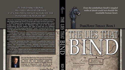 "Cover of my novel, THE LIES THAT BIND (""DarkHorse Trilogy,"" Book 1), published Dec. 2015, TouchPoint Press, based on my original screenplay. Screenplay available."
