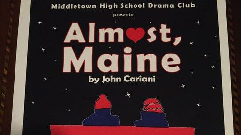 "If you can make it to the New York, Hudson Valley area this weekend, come see Middletown High School's production of ""Almost, Maine"" Friday or Saturday!"