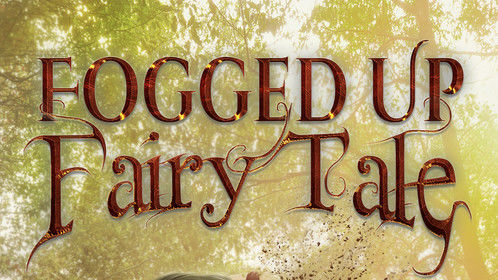 Fogged Up Fairy Tale Book Cover