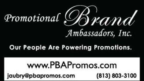 Promotional Brand Ambassadors, Inc. (813) 803-3100 or jaubry@pbapromos.com webpage: http://www.pbapromos.com