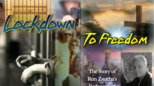 "Lockdown To Freedom ""The Story of Ron Zaucha's Redemption"""