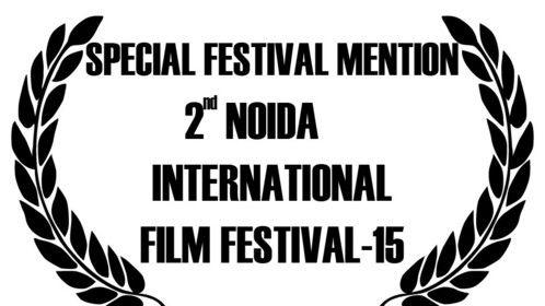 Special Festival Mention -  2nd Noida International Film Festival-2015
