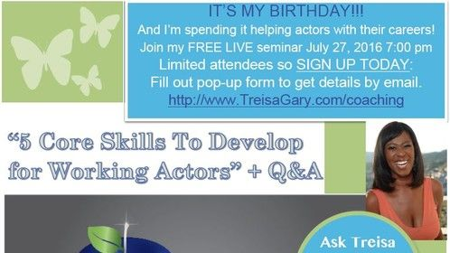 I'm #celebrating my #Birthday 7/27/16 7:00 pm and You're #invited! I'm #serving #answers about #acting and #inspiration for #Actors #artists. JOIN me and tell a #friend. Sign up TODAY using Url below. Limited attendees. Info will be emailed 5 days before event. Can't wait to talk to you!! Copy url eepurl.com/b7hKcf