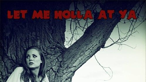 "This is the official movie poster for my short film, ""Let Me Holla At Ya""."