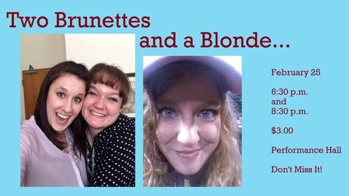 """Poster for an improv comedy show, """"Two Brunettes and a Blonde"""" Spring 2015"""