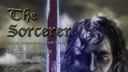 The Sorcerer - Lies of Lesser Gods Book Three