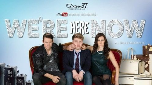 Marketing Ad for comedy series We're Here Now. Staring Gavin Eastlack, Chad Wyckoff and Caley Rose.