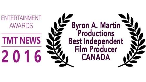 Byron A. Martin Productions Inc. - awarded the 2016 Best Independent Film Producer Canada