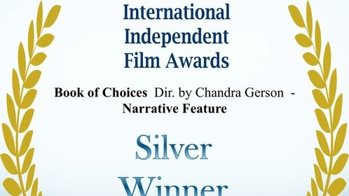 I am thrilled to announce that our film Book of Choices won the online Silver award for the 2017 International Independent Film Awards for Narrative Feature. Congratulations to the cast and crew! You guys worked your tails off and I can't think of a bunch of crazy ass people that deserve it more than you! Love you all! Have a fantastic weekend and take care!