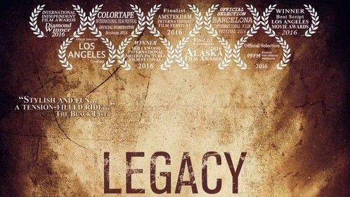 """Legacy"" screenplay by Angus Watts. Winner 13 awards in 2016 including - Best Screenplay - International Independent Film Awards"