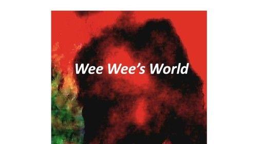 Wee Wee's World by Greg Groovie