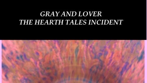 Gray and Lover The Hearth Tales Incident - horror comedy - on https://www.scriptrevolution.com/profiles/jz-murdock