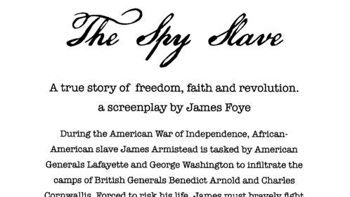 A slave is recruited by top American generals to become an entrenched spy in the British ranks during the Revolutionary War, providing crucial information about British plans. A screenplay based on a true story.