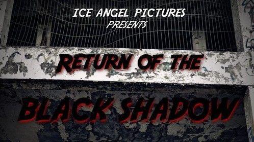 The Return of Black Shadow (2018)