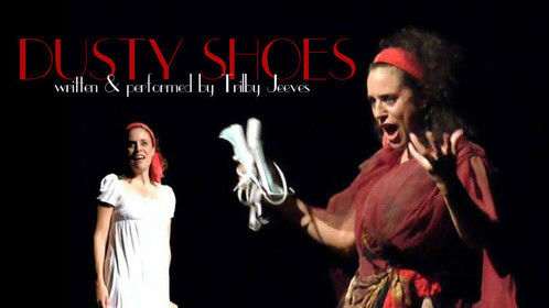 """One Woman show... """"Dusty Shoes'"""