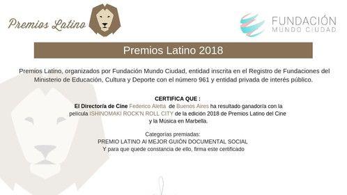 "Latin Award 2018 Best Social Documentary Script ""Ishinomaki rock 'n roll city"" Marbella, Spain."