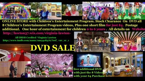 Sale on http://lawton37.wix.com/virginia-lawton-    2 DVD's for $4 plus postage . Inclusive of Short Film More Adventures for Bella Bear