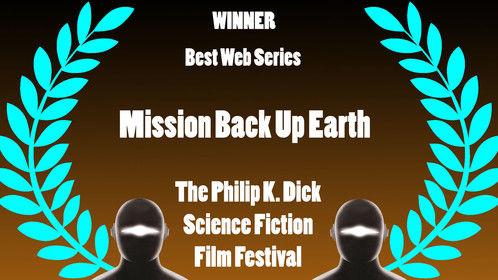 Mission Backup Earth: Best Webseries @ Phillip K. Dick Science Ficiton Film Festival 2017