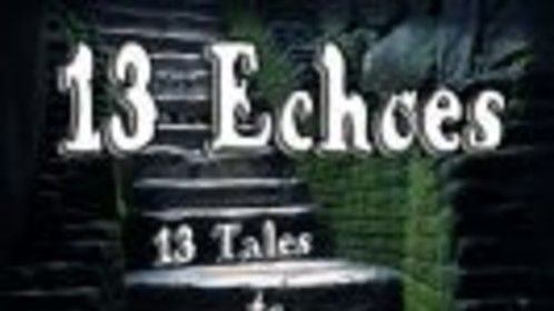 "13 Echoes - 13 Short Stories in the ""Twilight Zone"" tradition"