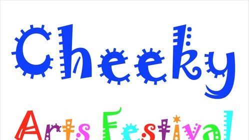 Cheeky Arts Festival