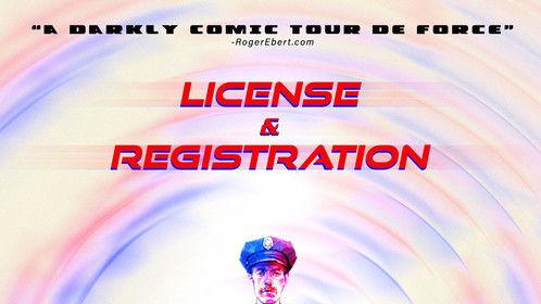 Poster for License & Registration - Copyright TiPi Productions, LLC Poster Art: Tom DesLongchamp