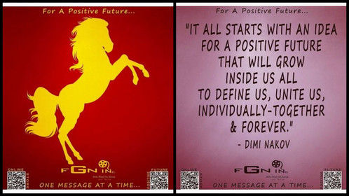 """FGN INC. Motivation:  Be The #BEST You Can BE and Keep #Learning, #Creating, Challenging Yourself & Boost Your #Creativity with (FPF) """"For A Positive Future"""" - We Are Changing The World One Message At a Time. - https://forapositivefuture.blogspot.com/  Support #EQUALITY, #DIVERSITY & #MENTALHEALTH in #Film/#TV Industry & Beyond. A word of support, #encouragement or #motivation can change someone's life in an instant and forever.  """"It all starts with an idea for a positive future that will grow inside us all to define us, unite us, individually-together & forever."""" - Dimi Nakov  #SupportIndiefilm #FGNInc #IndieFilm #FilmMaking #Positvenessness #motivation #PositiveFuture #inspiration #SupportWomenFilmmakers #WomenFilmmakers #WomenInFilm #Equality #Diversity #GenderEquality #GenderMatters #MentalHealth #MentalHealthMatters"""